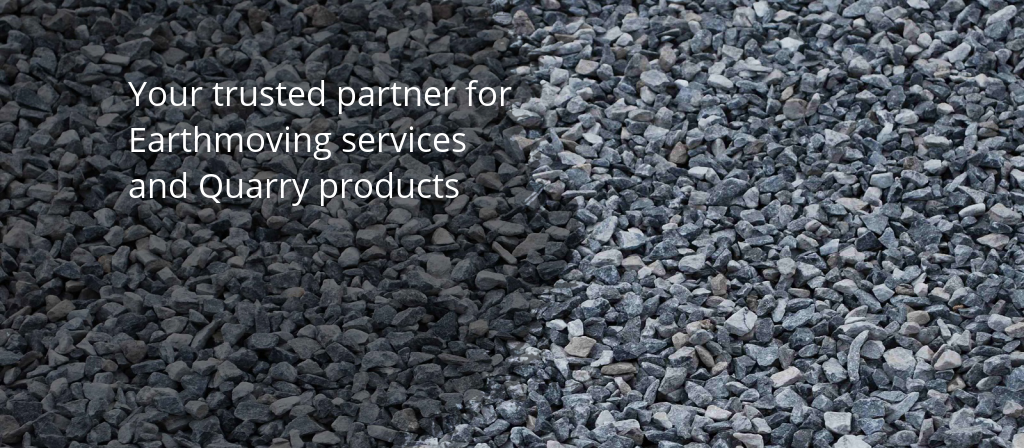 Your trusted partner for Earthmoving services and Quarry products